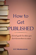 How to Get Published: A Brief Guide for When You Don't Know Where to Start