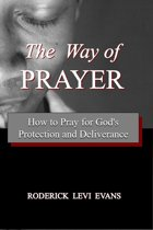 The Way of Prayer: How to Pray for God's Protection and Deliverance