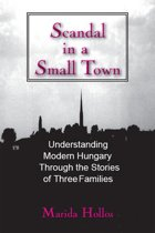 A Scandal in Tiszadomb: Understanding Modern Hungary Through the History of Three Families