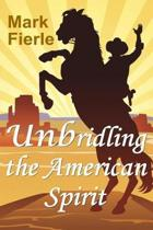Unbridling the American Spirit