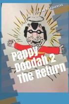 Pappy Doodah 2 the Return