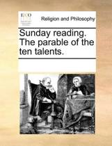 Sunday Reading. the Parable of the Ten Talents.