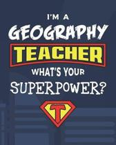 I'm A Geography Teacher What's Your Superpower?
