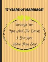 17 Years Of Marriage! Through The Ups And The Downs I Love You More Than Ever