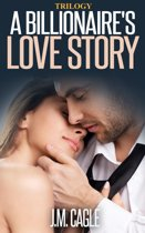 A Billionaire's Love Story Trilogy