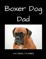 Boxer Dog Dad 2019 Weekly Planner