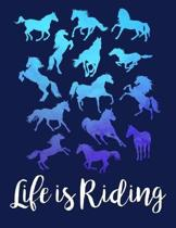 LIFE IS RIDING Horse Lover Notebook