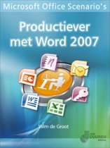 Microsoft Office Scenario's: Productiever met Word 2007