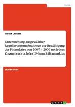 Untersuchung Ausgew hlter Regulierungsma nahmen Zur Bew ltigung Der Finanzkrise Von 2007 - 2009 Nach Dem Zusammenbruch Des Us-Immobilienmarktes