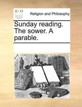 Sunday Reading. the Sower. a Parable.