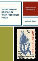 Twentieth-Century Influences on Twenty-First-Century Policing
