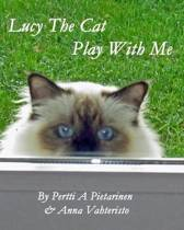 Lucy the Cat Play with Me