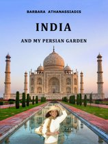 INDIA and my Persian garden