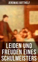 Leiden und Freuden eines Schulmeisters (Gesamtausgabe in 2 Bänden)