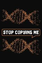 Stop Copying Me: Copy Cat Notebook 6x9 Blank Lined Journal Gift