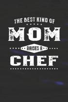 The Best Kind Of Mom Raises A Chef: Family life Grandma Mom love marriage friendship parenting wedding divorce Memory dating Journal Blank Lined Note