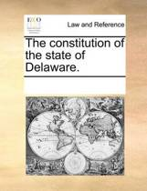 The Constitution of the State of Delaware.