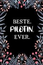 Beste Pilotin Ever: A5 Blanko - Notebook - Notizbuch - Taschenbuch - Journal - Tagebuch - Ein lustiges Geschenk f�r Freunde oder die Famil