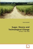 Sugar, Slavery and Technological Change