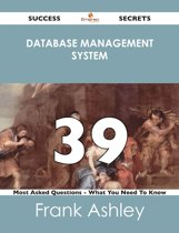 database management system 39 Success Secrets - 39 Most Asked Questions On database management system - What You Need To Know
