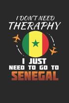 I Don't Need Therapy I Just Need To Go To Senegal: Senegal Notebook - Senegal Vacation Journal - Handlettering - Diary I Logbook - 110 White Blank Pag
