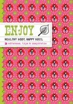 Enjoy - Enjoy healthy body, happy soul