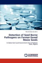 Detection of Seed Borne Pathogens on Farmer-Saved Maize Seeds