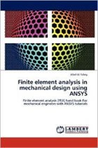 Finite Element Analysis in Mechanical Design Using Ansys