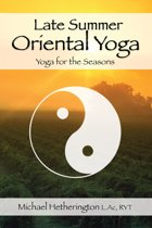 Late Summer Oriental Yoga: Taoist and Hatha yoga for the Seasons
