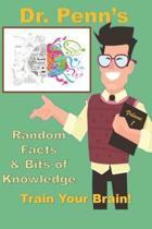 Random Facts & Bits of Knowledge: Train Your Brain!