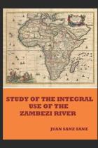 Study of the Integral Use of the Zambezi River