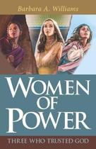 Women of Power: Three Who Trusted God