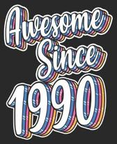 Awesome Since 1990: 29th Birthday Retro Born In Composition Notebook 100 Wide Ruled Pages Journal Diary