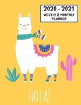 Hola 2020 - 2021 Weekly & Monthly Planner: Two Year Planner 2020 - 2021 - Calendar Schedule Organizer Agenda - Yellow Llama Cover