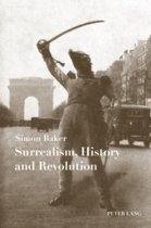 Surrealism, History and Revolution