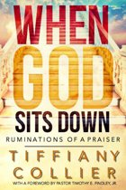 When God Sits Down: Ruminations of a Praiser 31 Day Devotional
