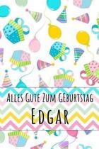 Alles Gute zum Geburtstag Edgar: Liniertes Notizbuch f�r deinen personalisierten Vornamen