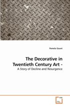 The Decorative in Twentieth Century Art - A Story of Decline and Resurgence