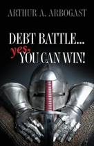Debt Battle...Yes, You Can Win!