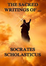 The Sacred Writings of Socrates Scholasticus