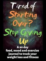 Tired of Starting Over? Stop Giving Up
