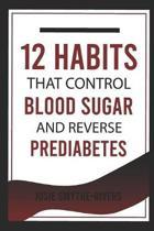 12 Habits that Control Blood Sugar and Reverse Prediabetes