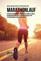 Muskelaufbau-Rezepte VOR Und Nach Dem Marathon Lauf