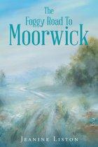 The Foggy Road to Moorwick