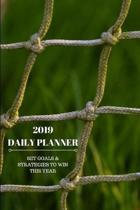 2019 Daily Planner Set Goals & Strategies to Win This Year