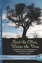 Tend the Olive, Water the Vine