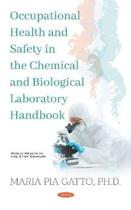 Occupational Health and Safety in the Chemical and Biological Laboratory Handbook