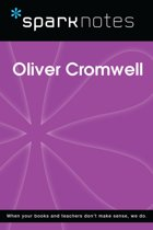 Oliver Cromwell (SparkNotes Biography Guide)