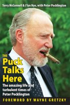 The Puck Talks Here: The Amazing Life & Turbulent Times of Peter Pocklington