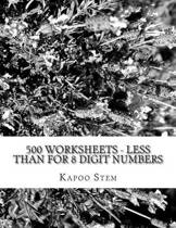 500 Worksheets - Less Than for 8 Digit Numbers
